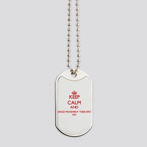 Keep Calm and Dance Movement Therapist ON Dog Tags